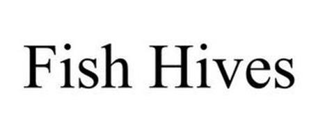 FISH HIVES