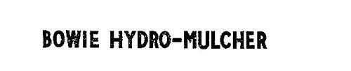 BOWIE HYDRO-MULCHER