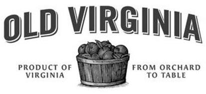 OLD VIRGINIA PRODUCT OF VIRGINIA FROM ORCHARD TO TABLE