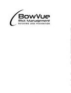 BOWVUE RISK MANAGEMENT BUILDING LOSS PREVENTION