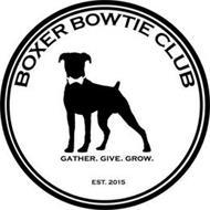 BOXER BOWTIE CLUB GATHER. GIVE. GROW. EST. 2015