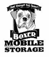 BOXER MOBILE STORAGE NEED STORAGE? CALL BOXER!