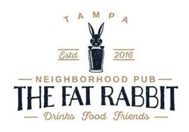 TAMPA ESTD 2016 NEIGHBORHOOD PUB THE FAT RABBIT DRINKS FOOD FRIENDS