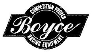 BOYCE COMPETITION PROVEN RACING EQUIPMENT