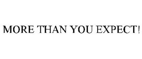 MORE THAN YOU EXPECT!