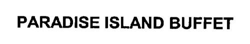 PARADISE ISLAND BUFFET