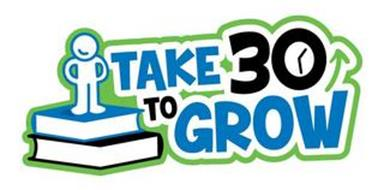 TAKE 30 TO GROW