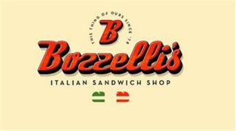 B THIS THING OF OURS SINCE '78 BOZZELLI'S ITALIAN SANDWICH SHOP THIS THING OF OURS SINCE '78