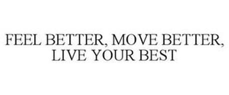 FEEL BETTER, MOVE BETTER, LIVE YOUR BEST