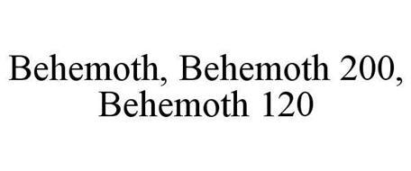 BEHEMOTH, BEHEMOTH 200, BEHEMOTH 120