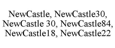 NEWCASTLE, NEWCASTLE30, NEWCASTLE 30, NEWCASTLE84, NEWCASTLE18, NEWCASTLE22