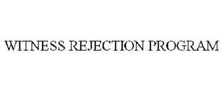 WITNESS REJECTION PROGRAM