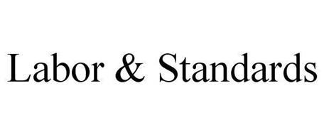 LABOR & STANDARDS