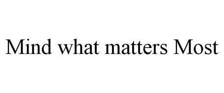 MIND WHAT MATTERS MOST