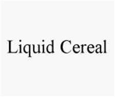 LIQUID CEREAL