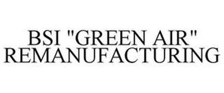 "BSI ""GREEN AIR"" REMANUFACTURING"
