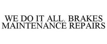 WE DO IT ALL!! BRAKES MAINTENANCE REPAIRS