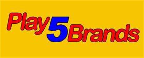 PLAY 5 BRANDS