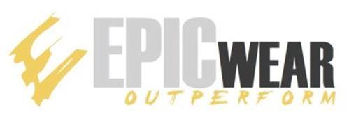 E EPIC WEAR OUTPERFORM