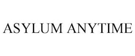 ASYLUM ANYTIME