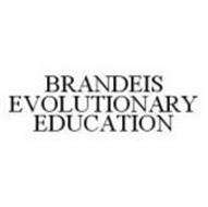 BRANDEIS EVOLUTIONARY EDUCATION