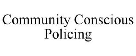 COMMUNITY CONSCIOUS POLICING