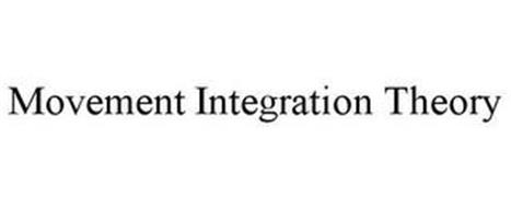 MOVEMENT INTEGRATION THEORY