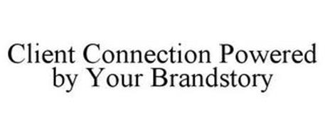 CLIENT CONNECTION POWERED BY YOUR BRANDSTORY