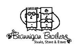 BRANNIGAN BROTHERS STEAKS, STEWS & BREWS