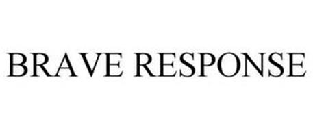 BRAVE RESPONSE