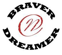 BRAVER N DREAMER