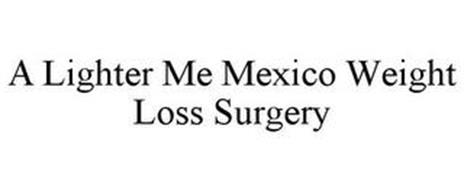 A LIGHTER ME MEXICO WEIGHT LOSS SURGERY