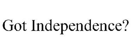 GOT INDEPENDENCE?