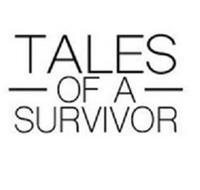 TALES OF A SURVIVOR