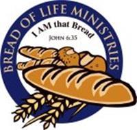 BREAD OF LIFE MINISTRIES I AM THAT BREAD JOHN 6:35