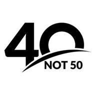 40 NOT 50