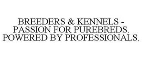 BREEDERS & KENNELS PASSION FOR PUREBREDS. POWERED BY PROFESSIONALS.
