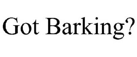 GOT BARKING?