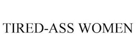 TIRED-ASS WOMEN