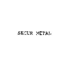 SECUR METAL