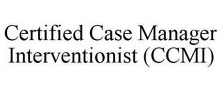 CERTIFIED CASE MANAGER INTERVENTIONIST (CCMI)