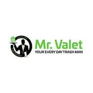 MR. VALET YOUR EVERY DAY TRASH MAN DOORSTEP VALET TRASH REMOVAL