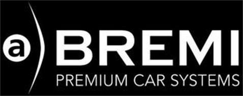 A BREMI PREMIUM CAR SYSTEMS