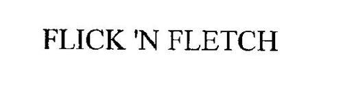 FLICK 'N FLETCH