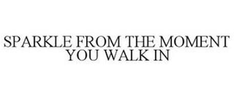 SPARKLE FROM THE MOMENT YOU WALK IN