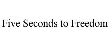 FIVE SECONDS TO FREEDOM