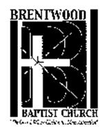 B BRENTWOOD BAPTIST CHURCH, THE CHURCH WHERE CHRIST IS THE MAIN ATTRACTION