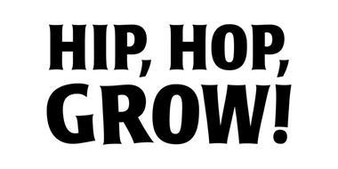 HIP, HOP, GROW!