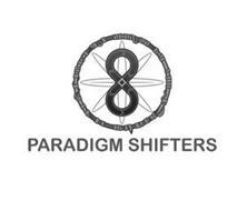 8 PARADIGM SHIFTERS