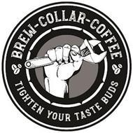 BREW-COLLAR-COFFEE TIGHTEN YOUR TASTE BUDS